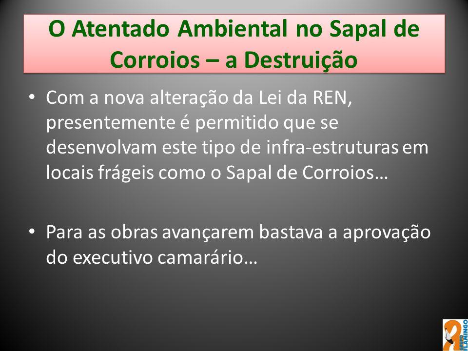 O Atentado Ambiental no Sapal de Corroios – a Destruição Com a nova alteração da Lei da REN, presentemente é permitido que se desenvolvam este tipo de