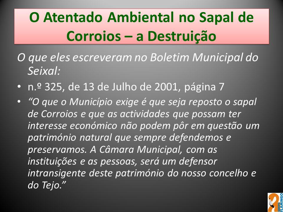 O Atentado Ambiental no Sapal de Corroios – a Destruição O que eles escreveram no Boletim Municipal do Seixal: n.º 325, de 13 de Julho de 2001, página