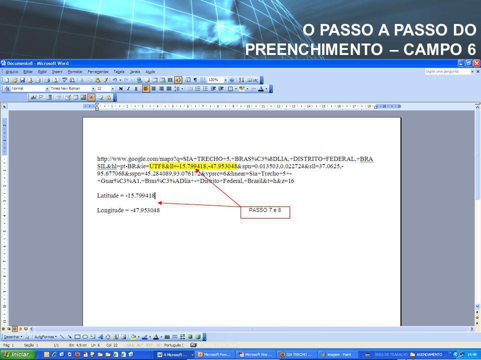 Voltar ao Índice de Campos O PASSO A PASSO DO PREENCHIMENTO – CAMPO 6 PASSO 4 PASSO 5 – PLANTA DE INTERESSE. SEDE DA ANVISA PASSO 6 PASSO 7 e 8