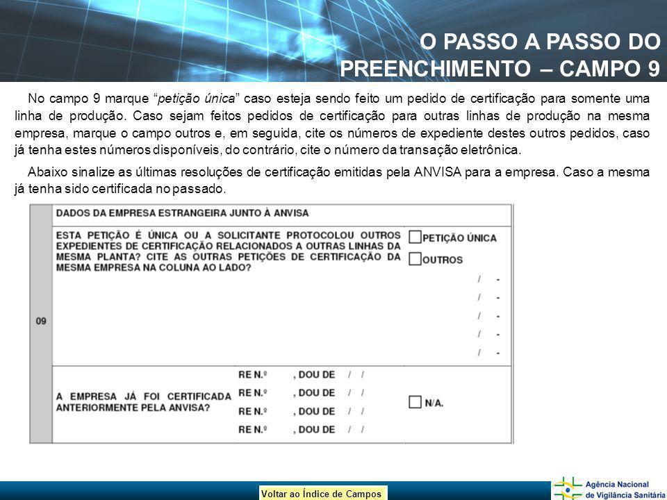 Voltar ao Índice de Campos O PASSO A PASSO DO PREENCHIMENTO – CAMPO 9 No campo 9 marque petição única caso esteja sendo feito um pedido de certificaçã