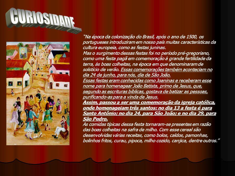 Na época da colonização do Brasil, após o ano de 1500, os portugueses introduziram em nosso país muitas características da cultura europeia, como as festas juninas.