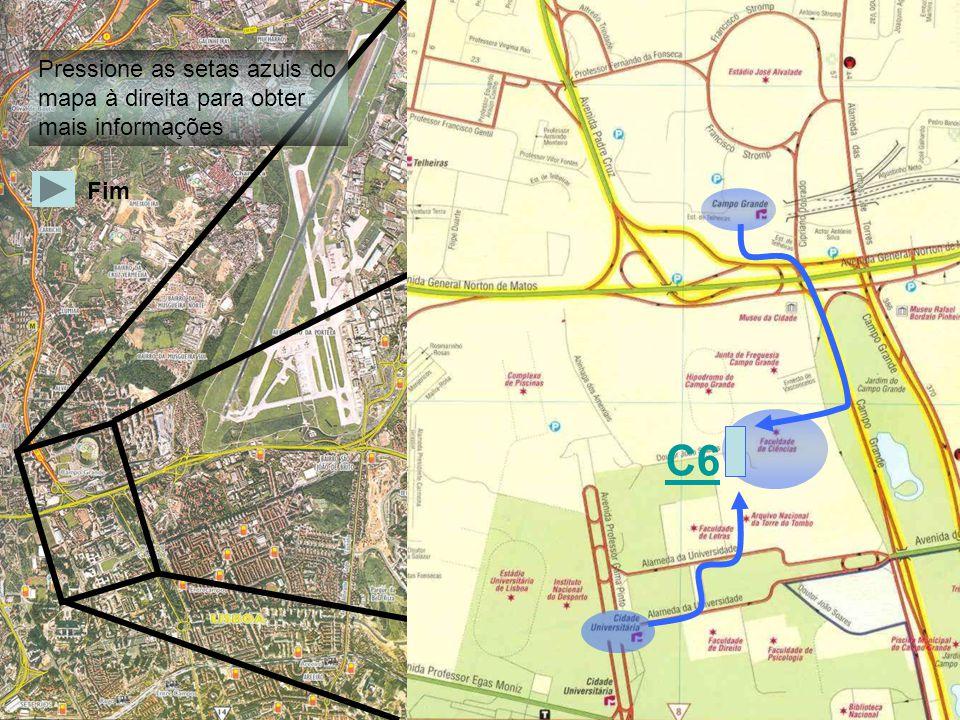 Pressione as setas azuis do mapa à direita para obter mais informações Fim C6