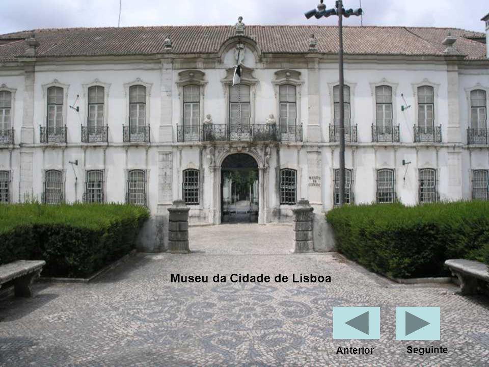 Museu da Cidade de Lisboa Anterior Seguinte