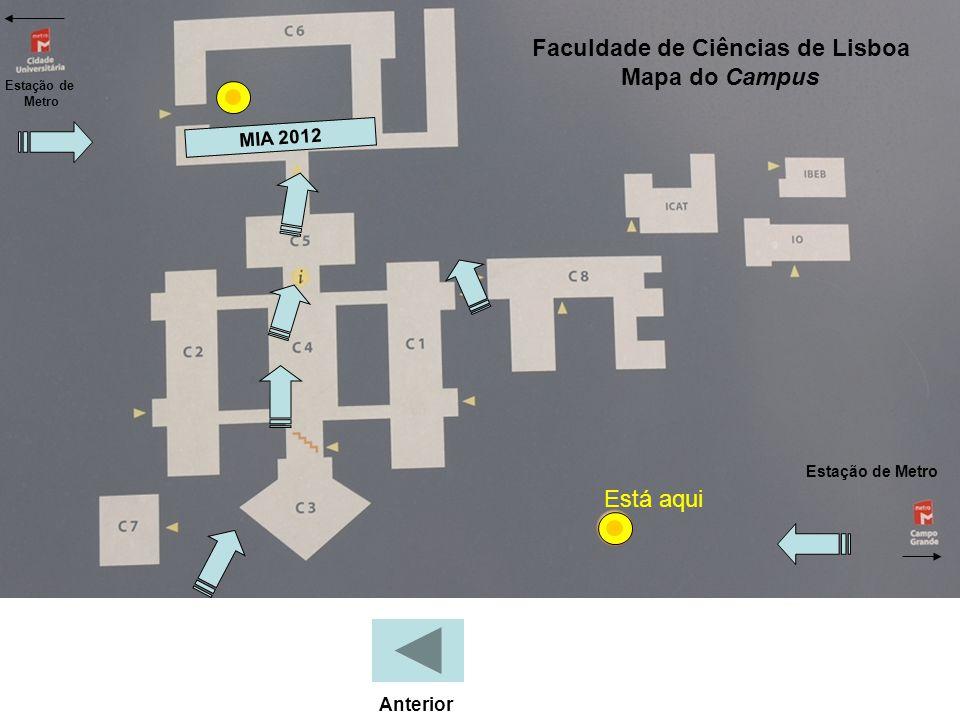 MIA 2012 Faculdade de Ciências de Lisboa Mapa do Campus Estação de Metro Estação de Metro Anterior Está aqui