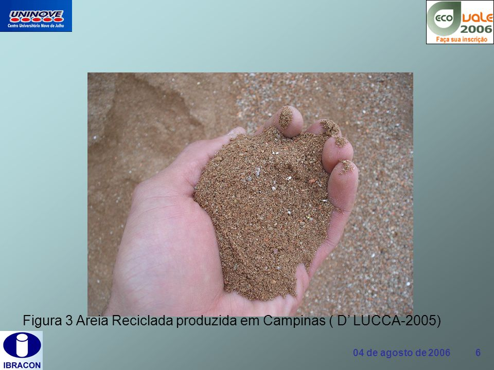 04 de agosto de 2006 7 Figura 4 Brita Reciclada produzida em Campinas ( D LUCCA-2005)