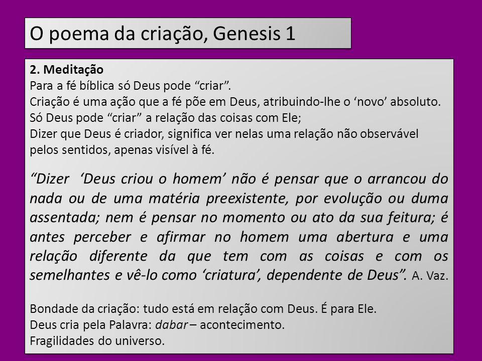 O poema da criação, Genesis 1 2.Meditação Para a fé bíblica só Deus pode criar.