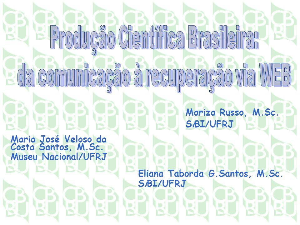 Mariza Russo, M.Sc.SiBI/UFRJ Maria José Veloso da Costa Santos, M.Sc.