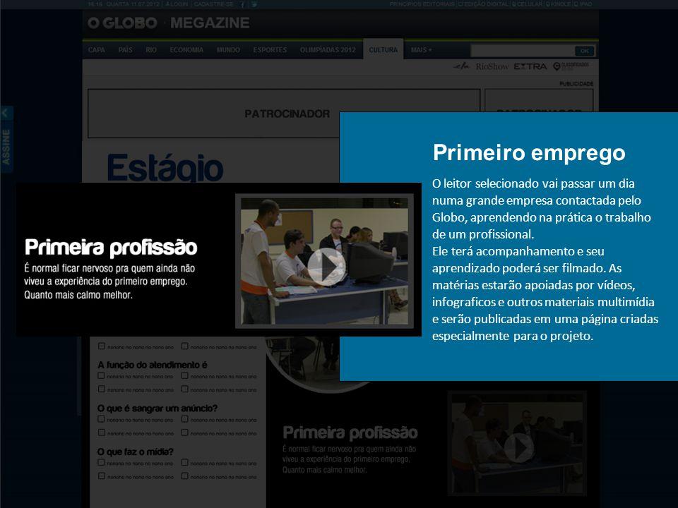 O leitor selecionado vai passar um dia numa grande empresa contactada pelo Globo, aprendendo na prática o trabalho de um profissional.