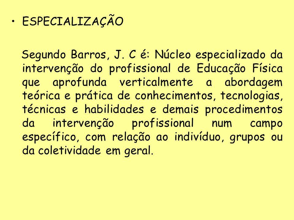ESPECIALIZAÇÃO Segundo Barros, J.