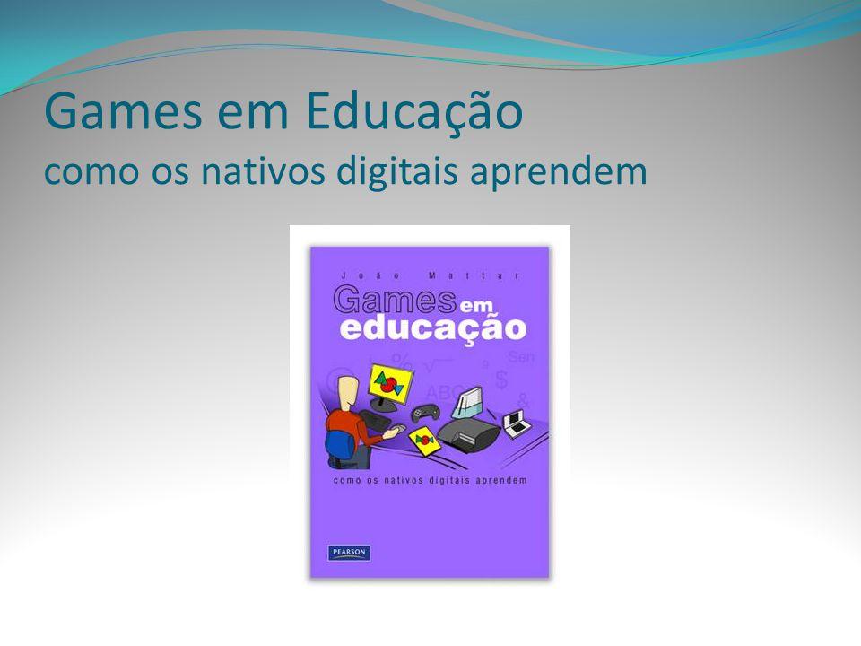 Games em Educação como os nativos digitais aprendem