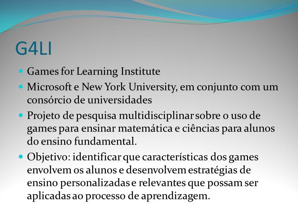 G4LI Games for Learning Institute Microsoft e New York University, em conjunto com um consórcio de universidades Projeto de pesquisa multidisciplinar