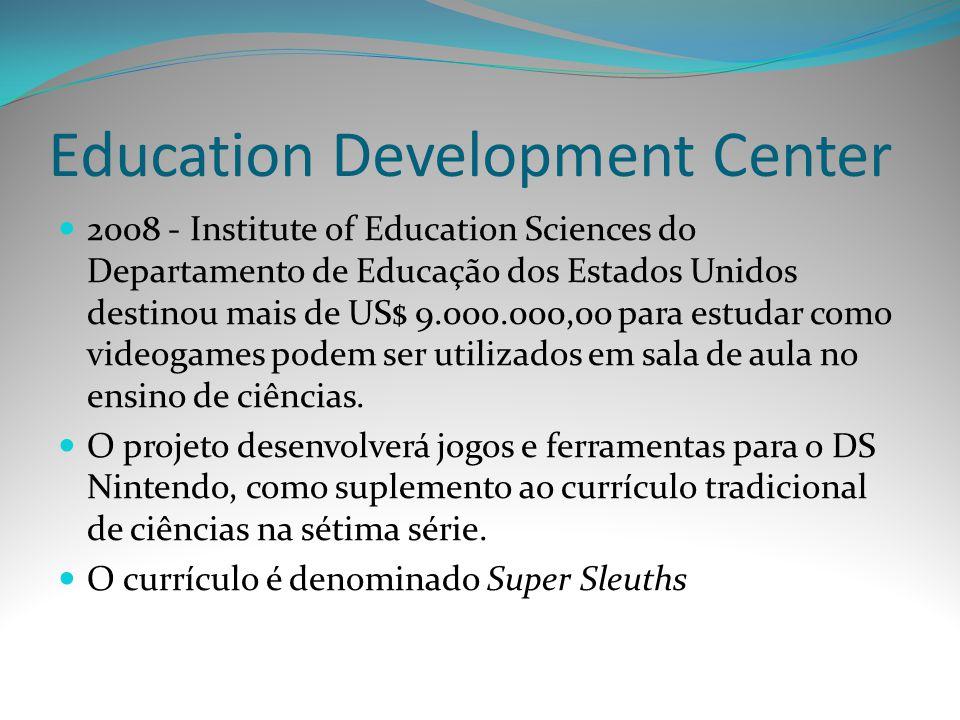 Education Development Center 2008 - Institute of Education Sciences do Departamento de Educação dos Estados Unidos destinou mais de US$ 9.000.000,00 p