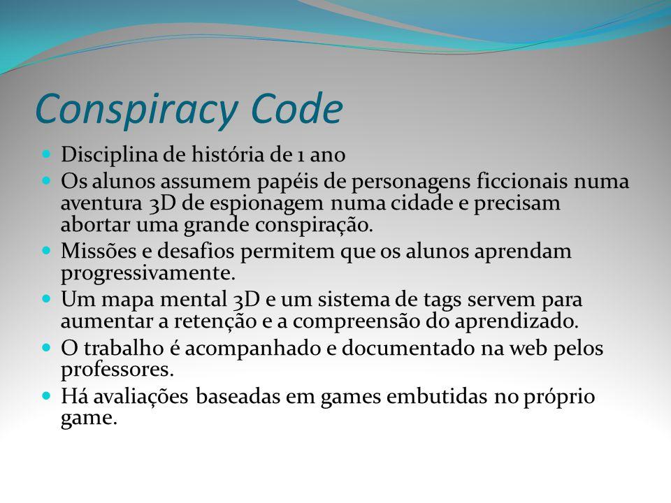Conspiracy Code Disciplina de história de 1 ano Os alunos assumem papéis de personagens ficcionais numa aventura 3D de espionagem numa cidade e precis