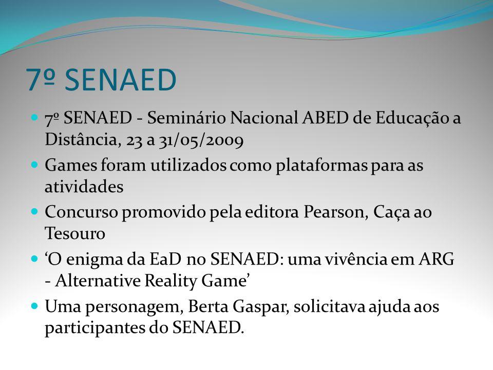 7º SENAED 7º SENAED - Seminário Nacional ABED de Educação a Distância, 23 a 31/05/2009 Games foram utilizados como plataformas para as atividades Conc