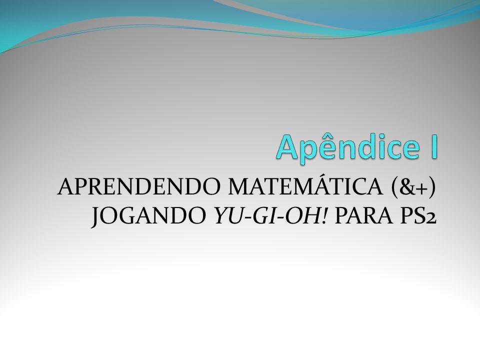 APRENDENDO MATEMÁTICA (&+) JOGANDO YU-GI-OH! PARA PS2