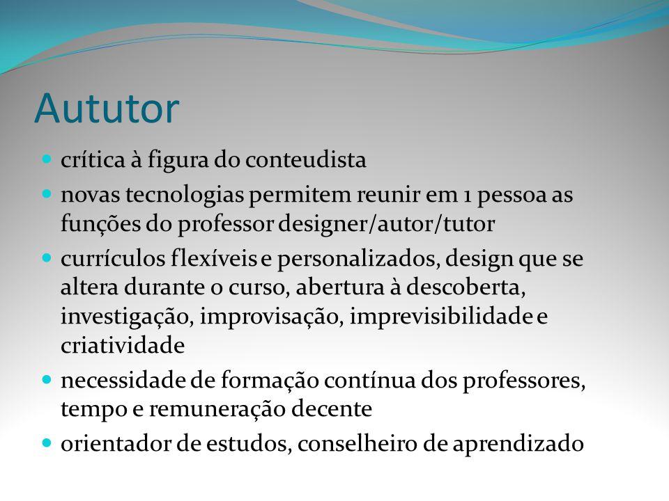 Aututor crítica à figura do conteudista novas tecnologias permitem reunir em 1 pessoa as funções do professor designer/autor/tutor currículos flexívei
