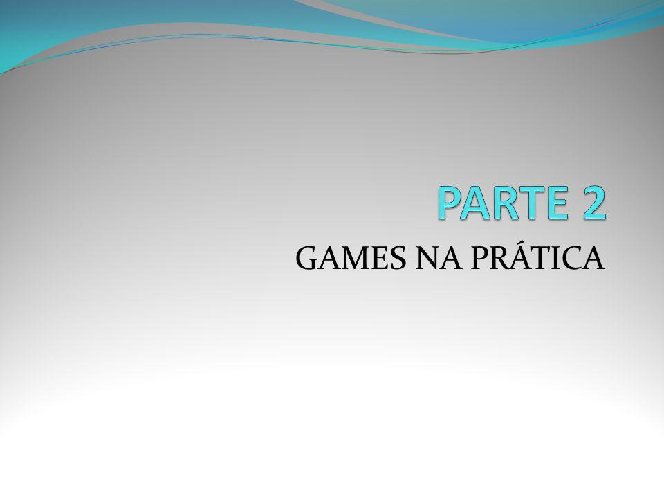 GAMES NA PRÁTICA