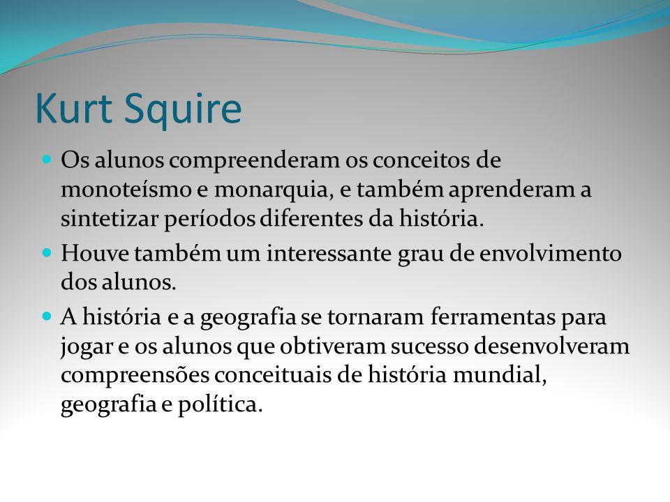 Kurt Squire Os alunos compreenderam os conceitos de monoteísmo e monarquia, e também aprenderam a sintetizar períodos diferentes da história. Houve ta