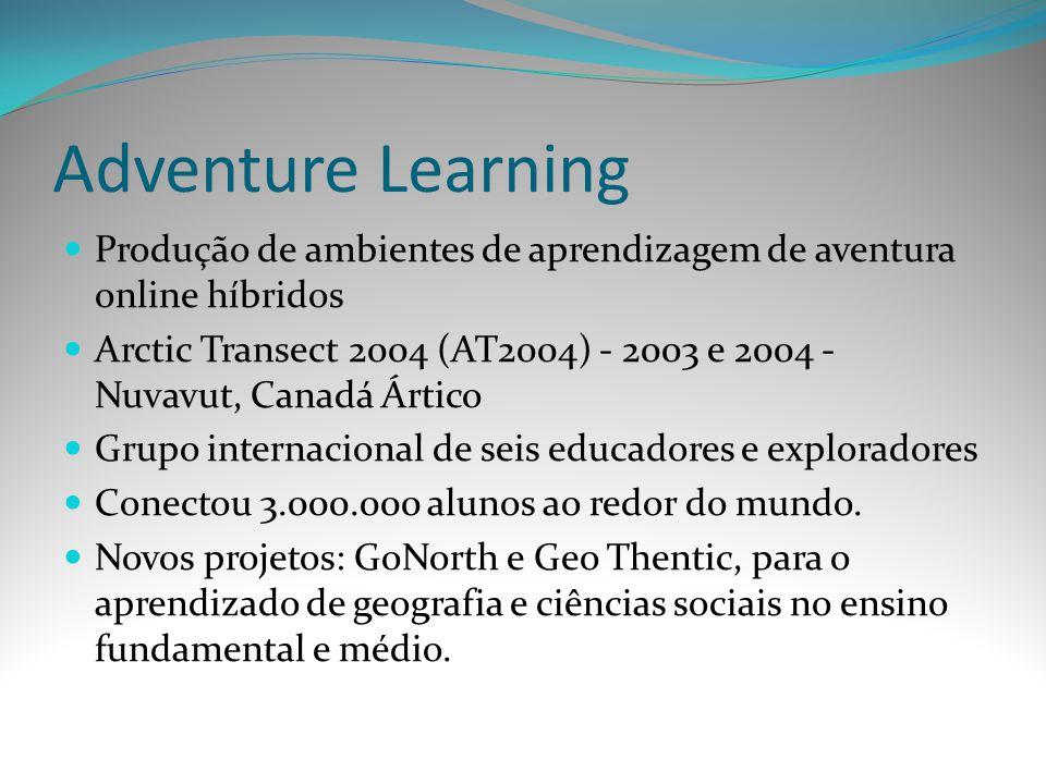 Adventure Learning Produção de ambientes de aprendizagem de aventura online híbridos Arctic Transect 2004 (AT2004) - 2003 e 2004 - Nuvavut, Canadá Árt