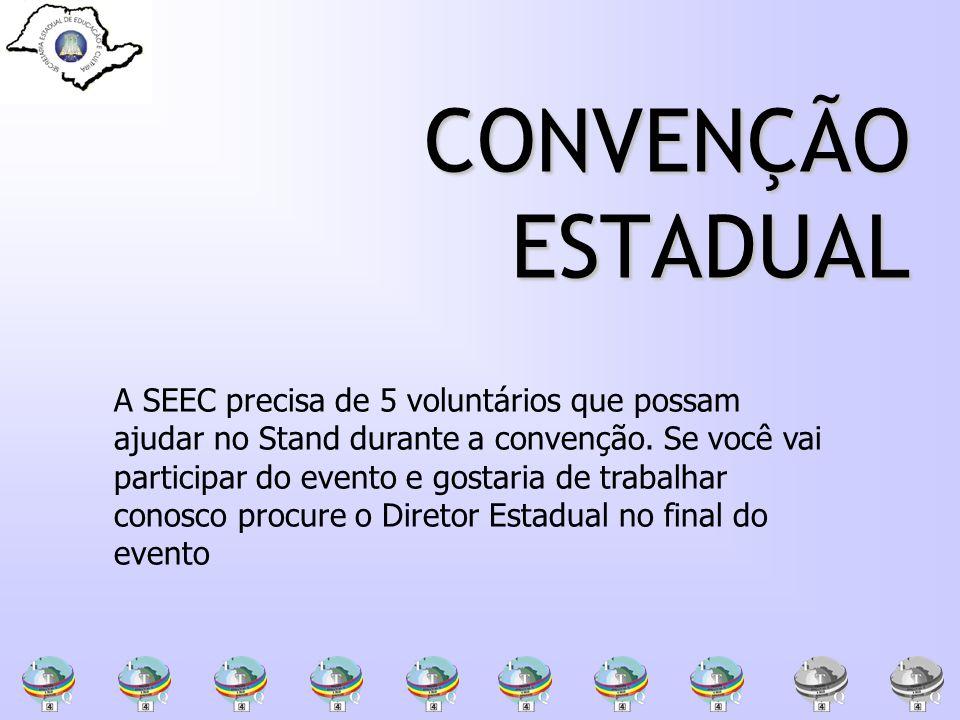 CONVENÇÃO ESTADUAL A SEEC precisa de 5 voluntários que possam ajudar no Stand durante a convenção. Se você vai participar do evento e gostaria de trab