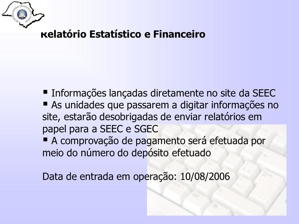Informações lançadas diretamente no site da SEEC As unidades que passarem a digitar informações no site, estarão desobrigadas de enviar relatórios em