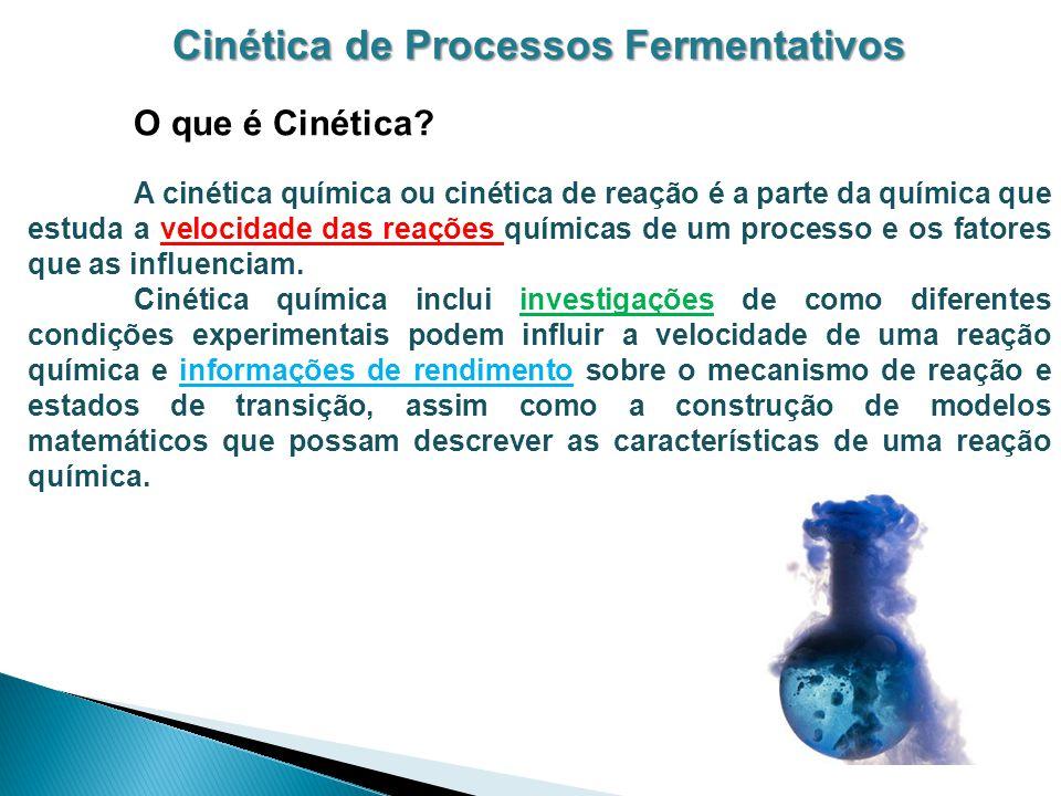 Cinética de Processos Fermentativos O que é Cinética.