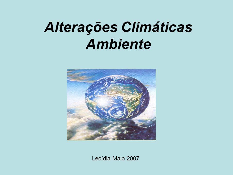 -Instrumentos Internacionais 1972 1ª reunião do Ambiente 1987 Protocolo de Montreal, redução dos clorofluorcarbonetos, CFC 1992 Cimeira da Terra no Rio, a Convenção Quadro das Nações Unidas em Mudança Global do Clima, CQNUMC / 1997 Protocolo de Quioto, PQ 1978 Painel Intergovernamental sobre a Mudança do Clima, IPCC = Programa das Nações Unidas para o Meio Ambiente, PNUMA + Organização Mundial de Meteorologia, OMM 2005 16 de Fev.