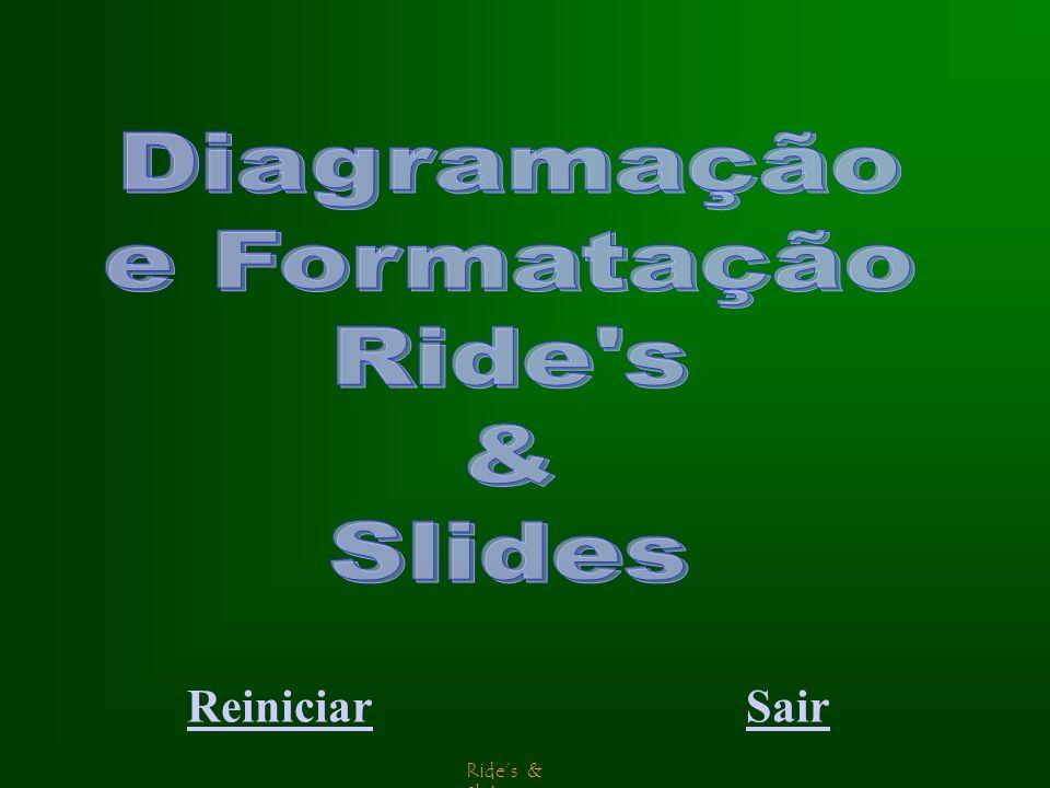 Rides & Slides Palavras se vão … Promessas são vãs … Mas o brilho dos olhos nossos, não se irão nunca … Palavras se vão … Promessas são vãs … Mas o br