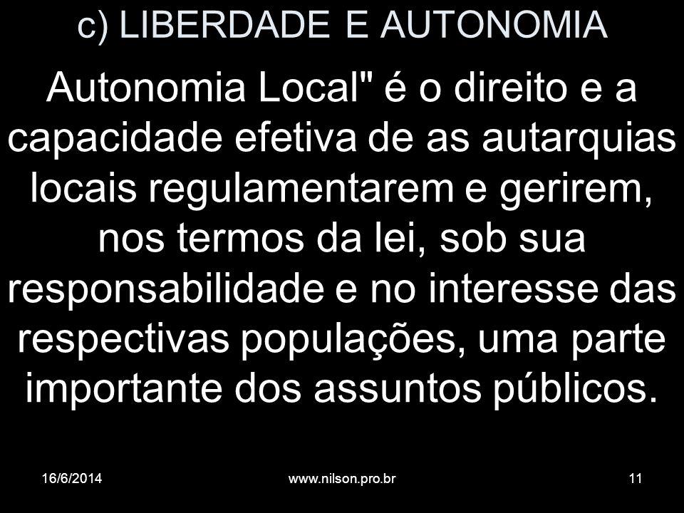 c) LIBERDADE E AUTONOMIA Autonomia Local
