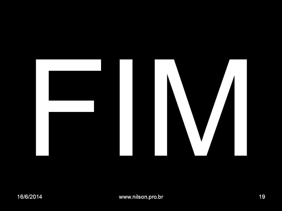 FIM 16/6/201419www.nilson.pro.br