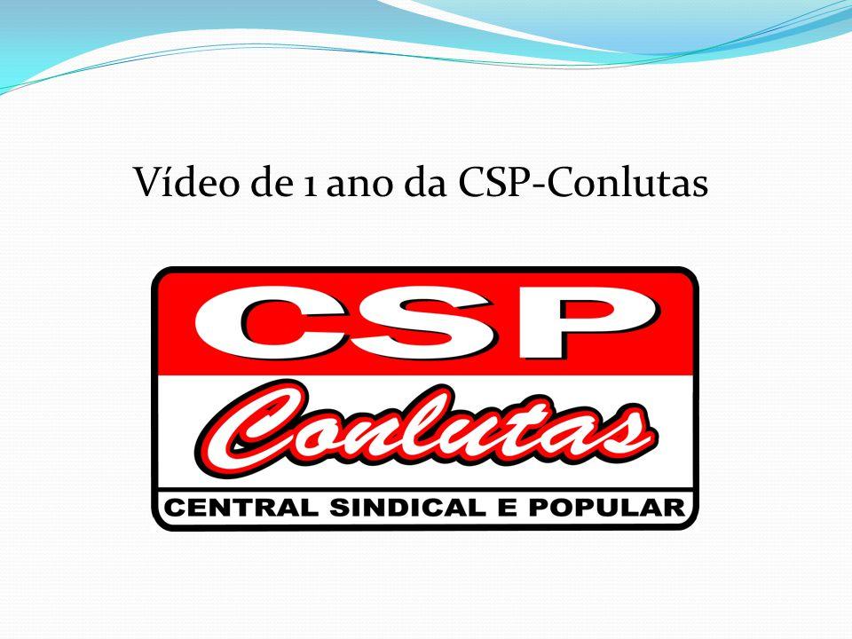 Vídeo de 1 ano da CSP-Conlutas