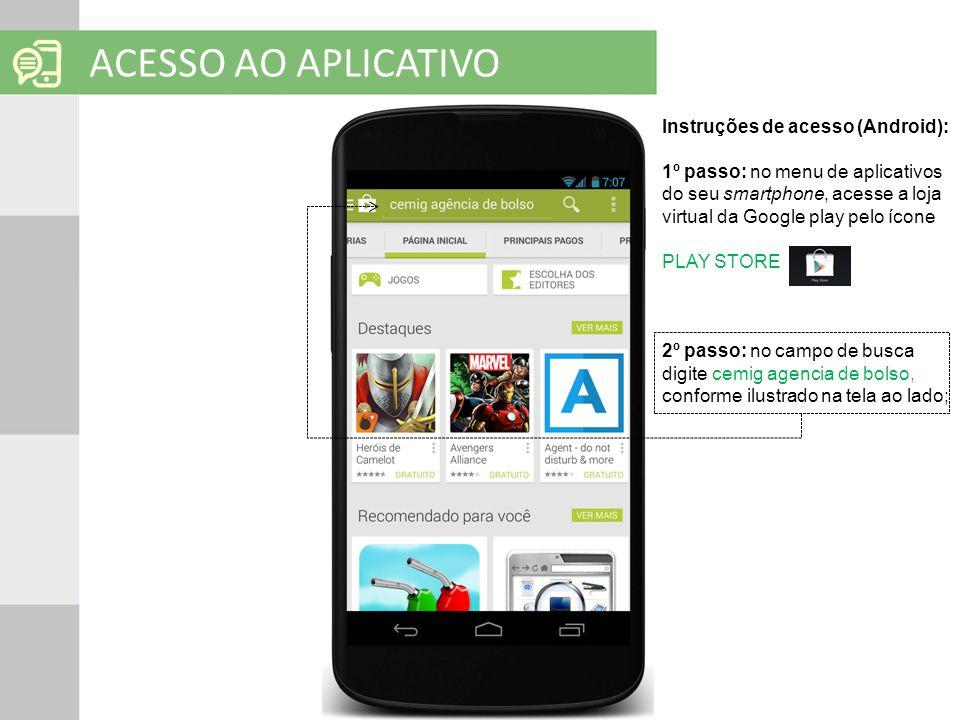 SOLUÇÕES EM MOBILIDADE Clique para editar o título mestre ACESSO AO APLICATIVO Instruções de acesso (Android): 1º passo: no menu de aplicativos do seu