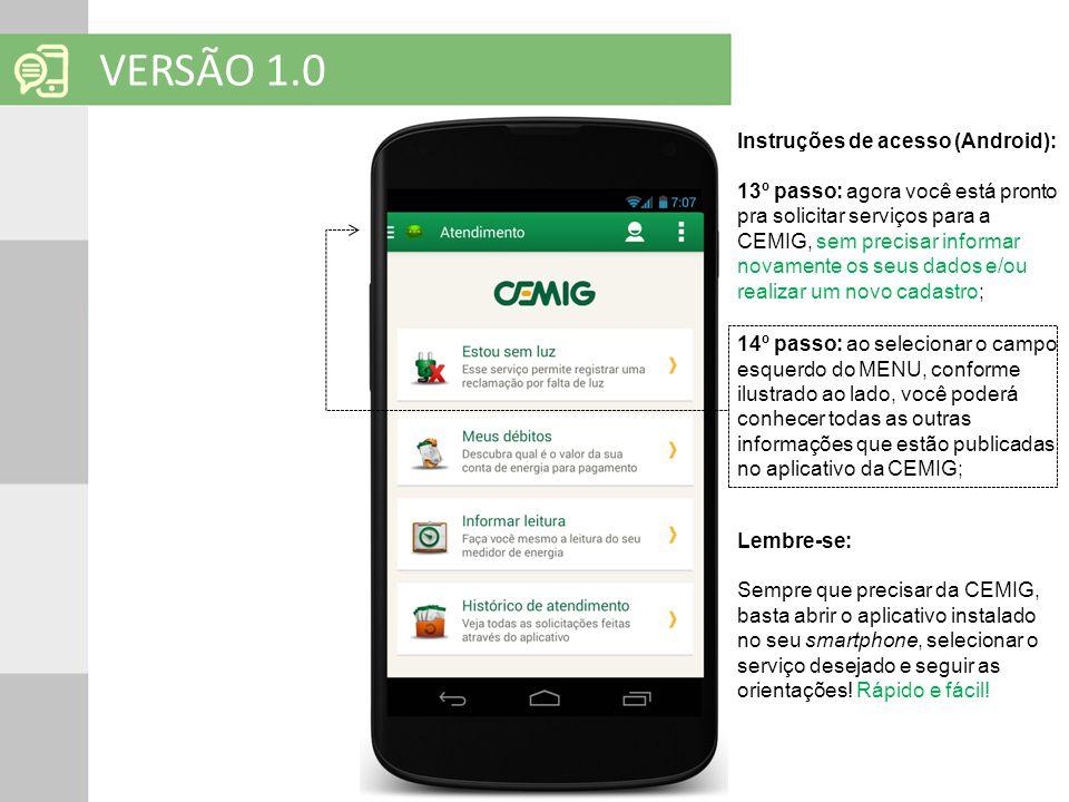 SOLUÇÕES EM MOBILIDADE Clique para editar o título mestre VERSÃO 1.0 Instruções de acesso (Android): 13º passo: agora você está pronto pra solicitar s
