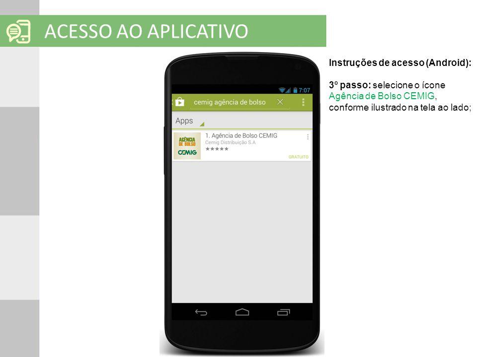 SOLUÇÕES EM MOBILIDADE Clique para editar o título mestre ACESSO AO APLICATIVO Instruções de acesso (Android): 3º passo: selecione o ícone Agência de