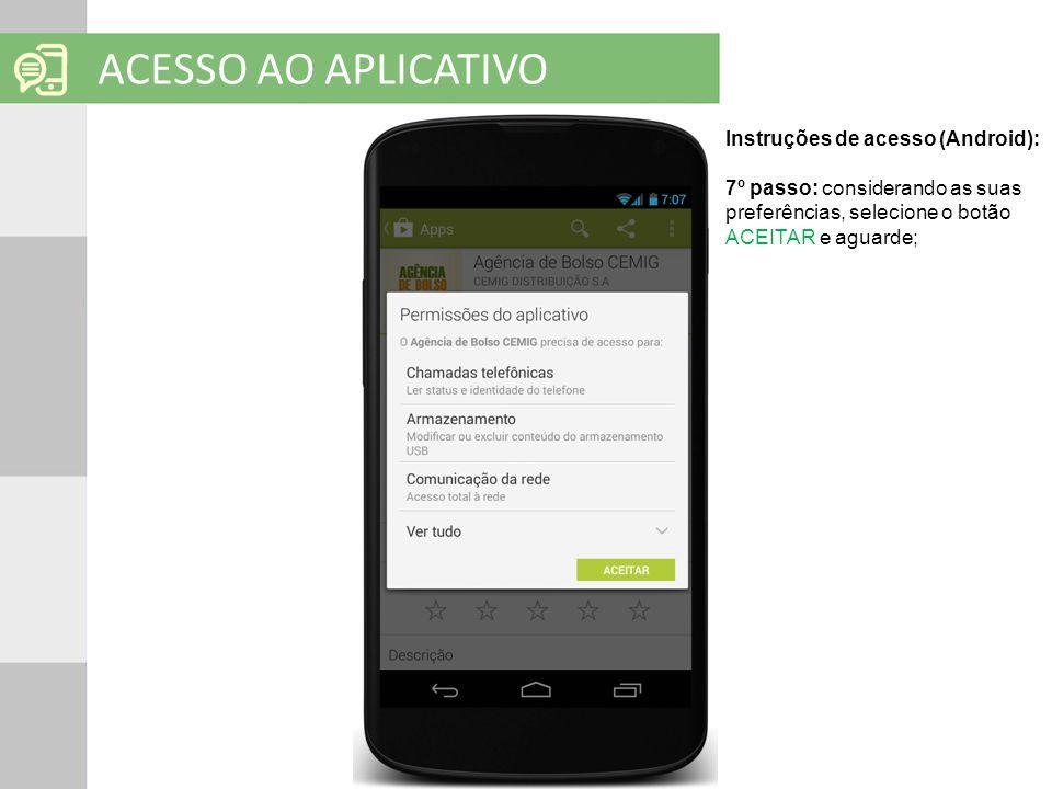 SOLUÇÕES EM MOBILIDADE Clique para editar o título mestre ACESSO AO APLICATIVO Instruções de acesso (Android): 7º passo: considerando as suas preferên