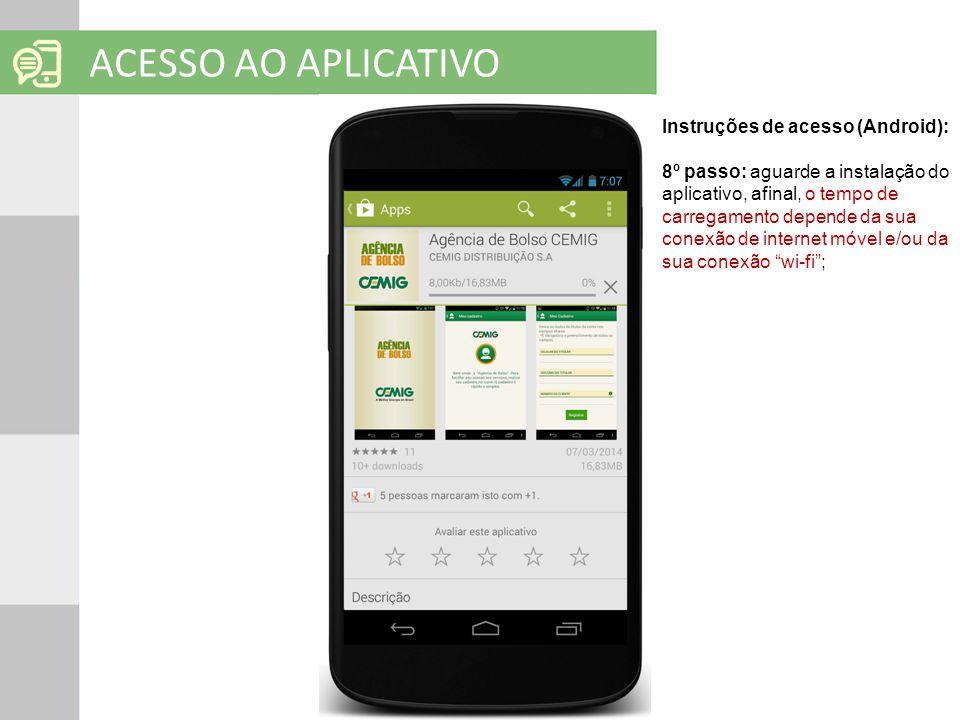 SOLUÇÕES EM MOBILIDADE Clique para editar o título mestre ACESSO AO APLICATIVO Instruções de acesso (Android): 8º passo: aguarde a instalação do aplic