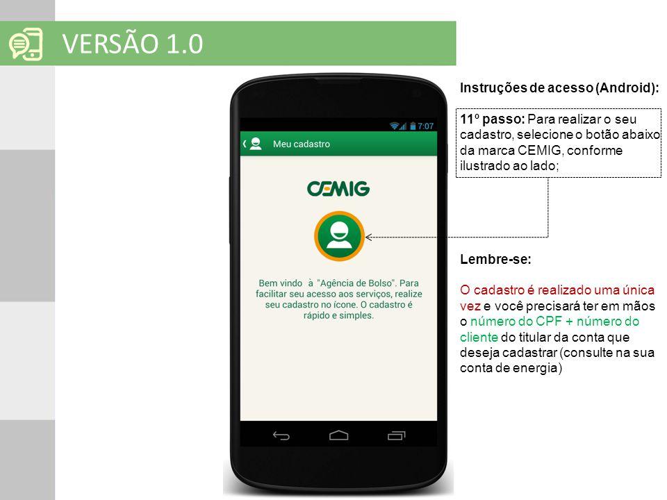 SOLUÇÕES EM MOBILIDADE Clique para editar o título mestre VERSÃO 1.0 Instruções de acesso (Android): 11º passo: Para realizar o seu cadastro, selecion