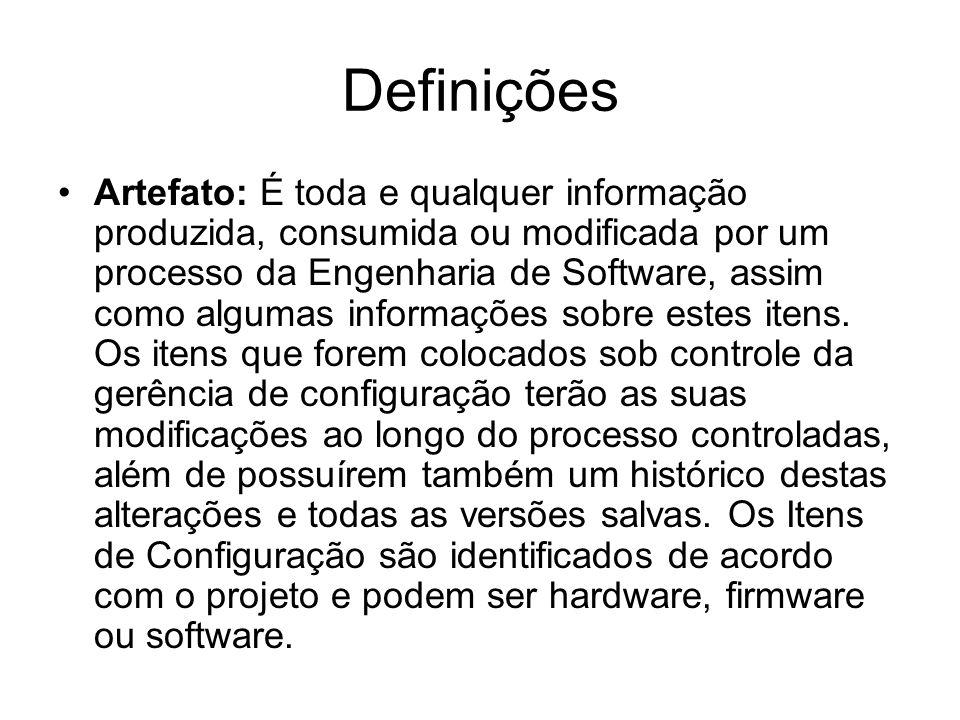 Definições Artefato: É toda e qualquer informação produzida, consumida ou modificada por um processo da Engenharia de Software, assim como algumas informações sobre estes itens.