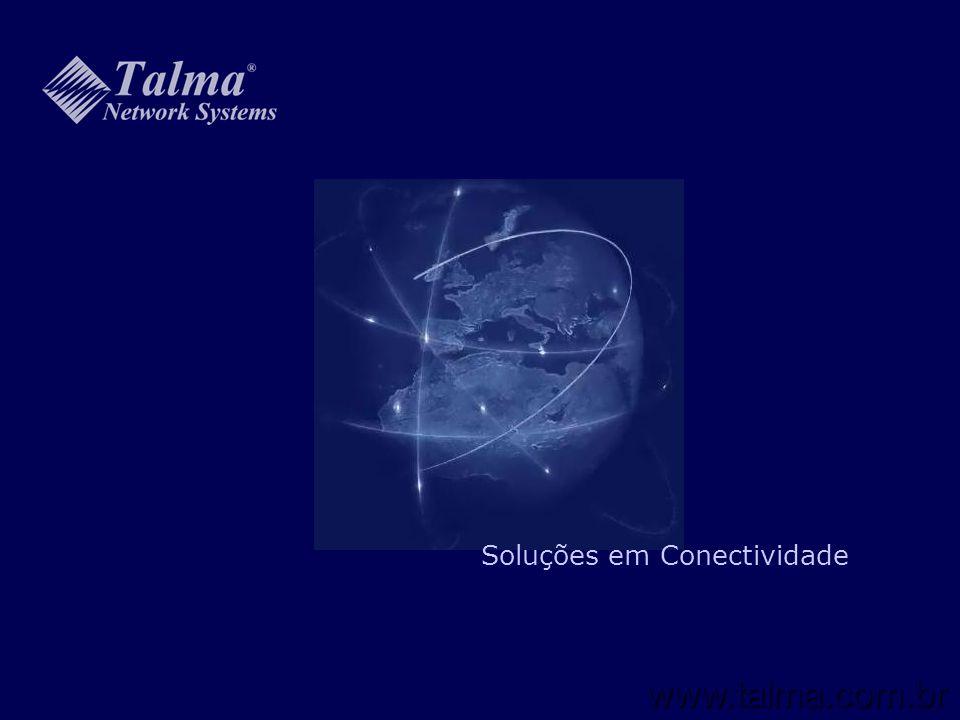 Soluções em Conectividade www.talma.com.br