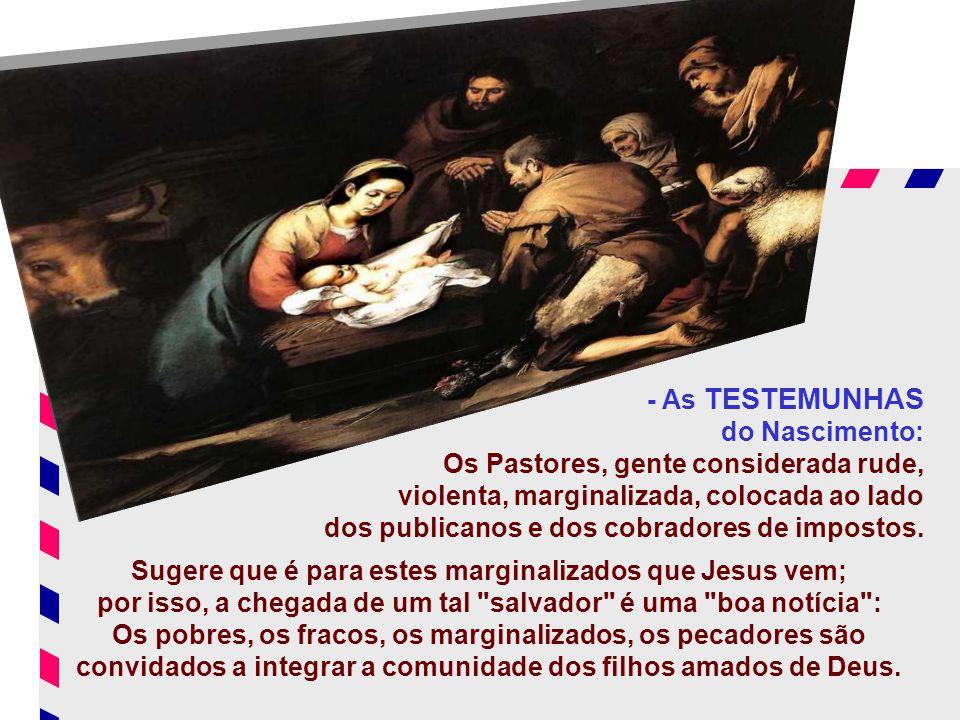 - BELÉM : Sugere que Jesus é o Messias, da descendência de Davi, anunciado pelos profetas. Um lugar pequeno e afastado dos grandes centros. - O CENÁRI