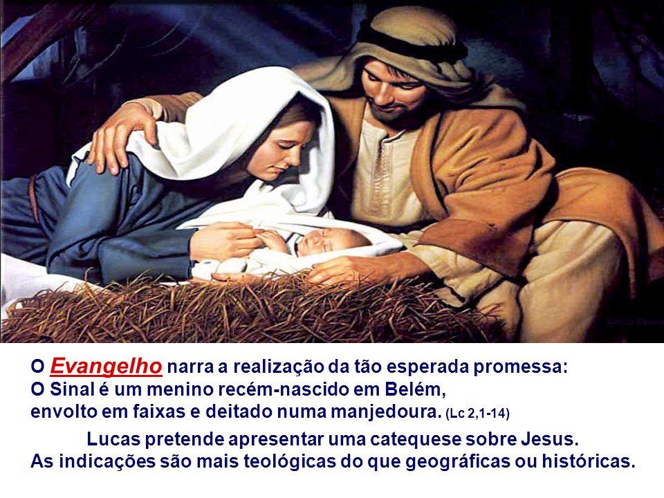 O Evangelho narra a realização da tão esperada promessa: O Sinal é um menino recém-nascido em Belém, envolto em faixas e deitado numa manjedoura.