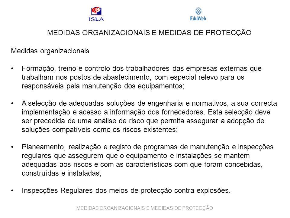 MEDIDAS ORGANIZACIONAIS E MEDIDAS DE PROTECÇÃO Medidas organizacionais Formação, treino e controlo dos trabalhadores das empresas externas que trabalh