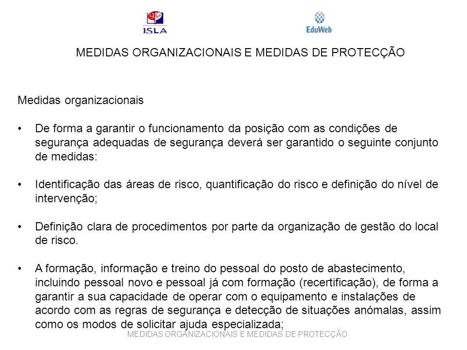 MEDIDAS ORGANIZACIONAIS E MEDIDAS DE PROTECÇÃO Medidas organizacionais De forma a garantir o funcionamento da posição com as condições de segurança ad
