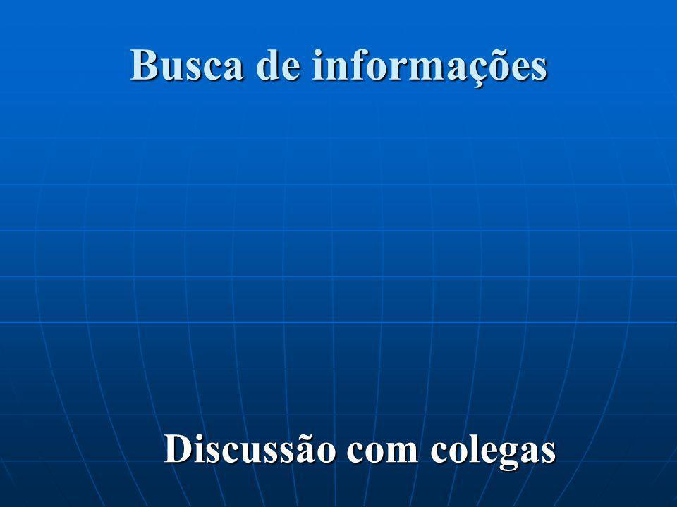 Busca de informações Discussão com colegas