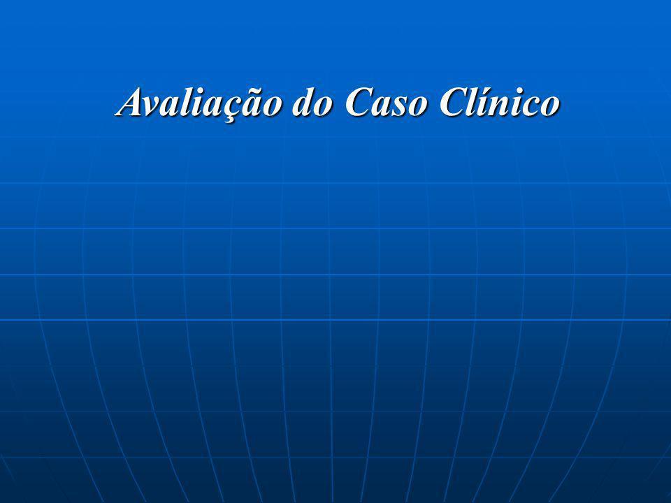 Avaliação do Caso Clínico