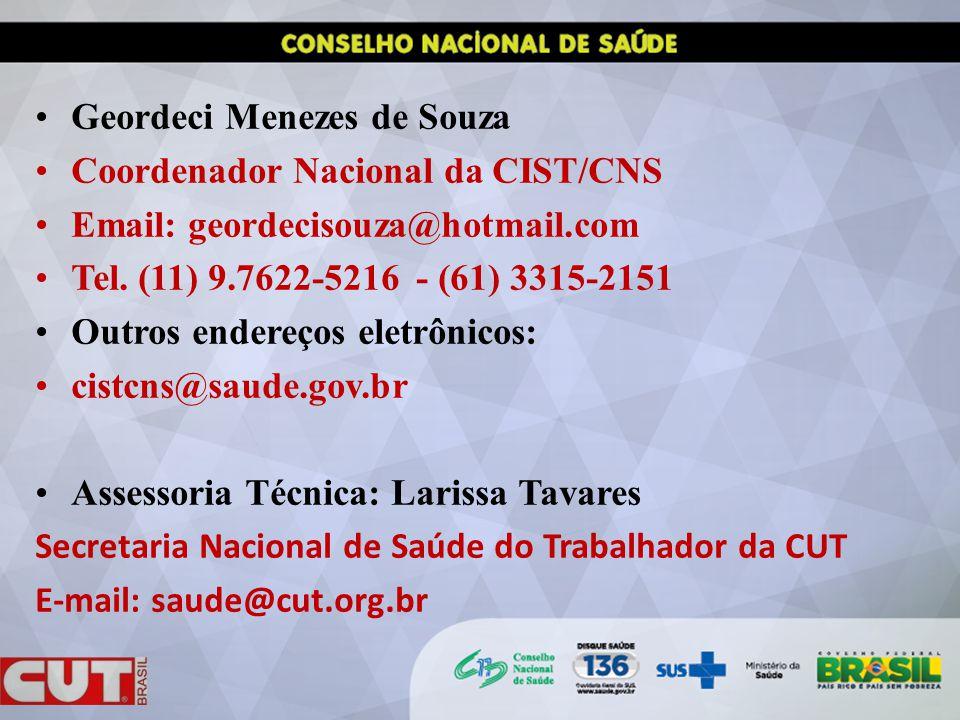 Geordeci Menezes de Souza Coordenador Nacional da CIST/CNS Email: geordecisouza@hotmail.com Tel.