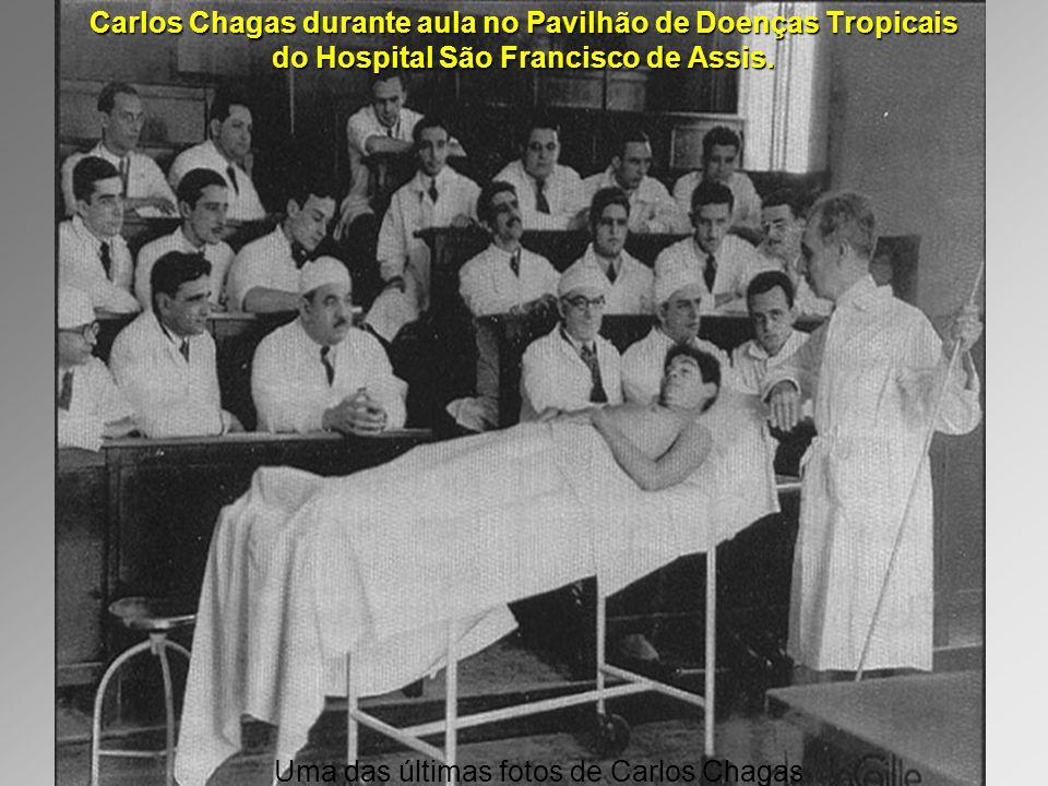 Uma das últimas fotos de Carlos Chagas Carlos Chagas durante aula no Pavilhão de Doenças Tropicais do Hospital São Francisco de Assis.