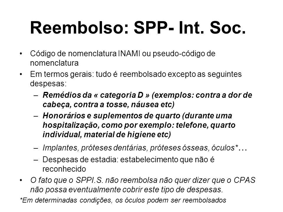 Reembolso: SPP- Int. Soc. Código de nomenclatura INAMI ou pseudo-código de nomenclatura Em termos gerais: tudo é reembolsado excepto as seguintes desp