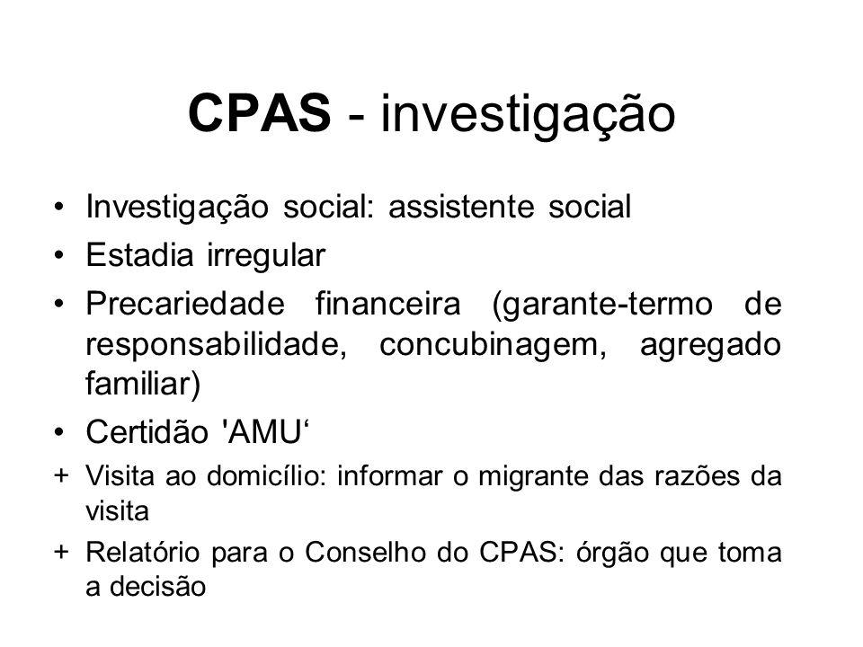 CPAS - investigação Investigação social: assistente social Estadia irregular Precariedade financeira (garante-termo de responsabilidade, concubinagem,