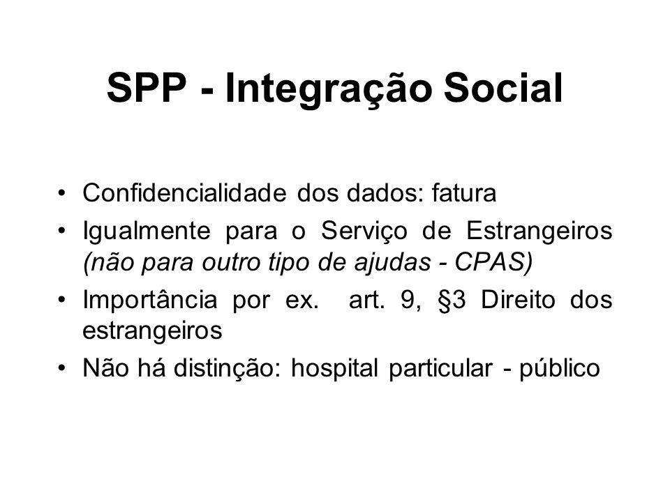 SPP - Integração Social Confidencialidade dos dados: fatura Igualmente para o Serviço de Estrangeiros (não para outro tipo de ajudas - CPAS) Importânc